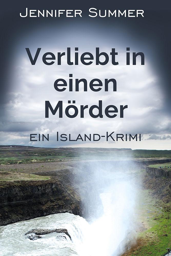 Verliebt in einen Mörder - Reiseroman von Jennifer Summer