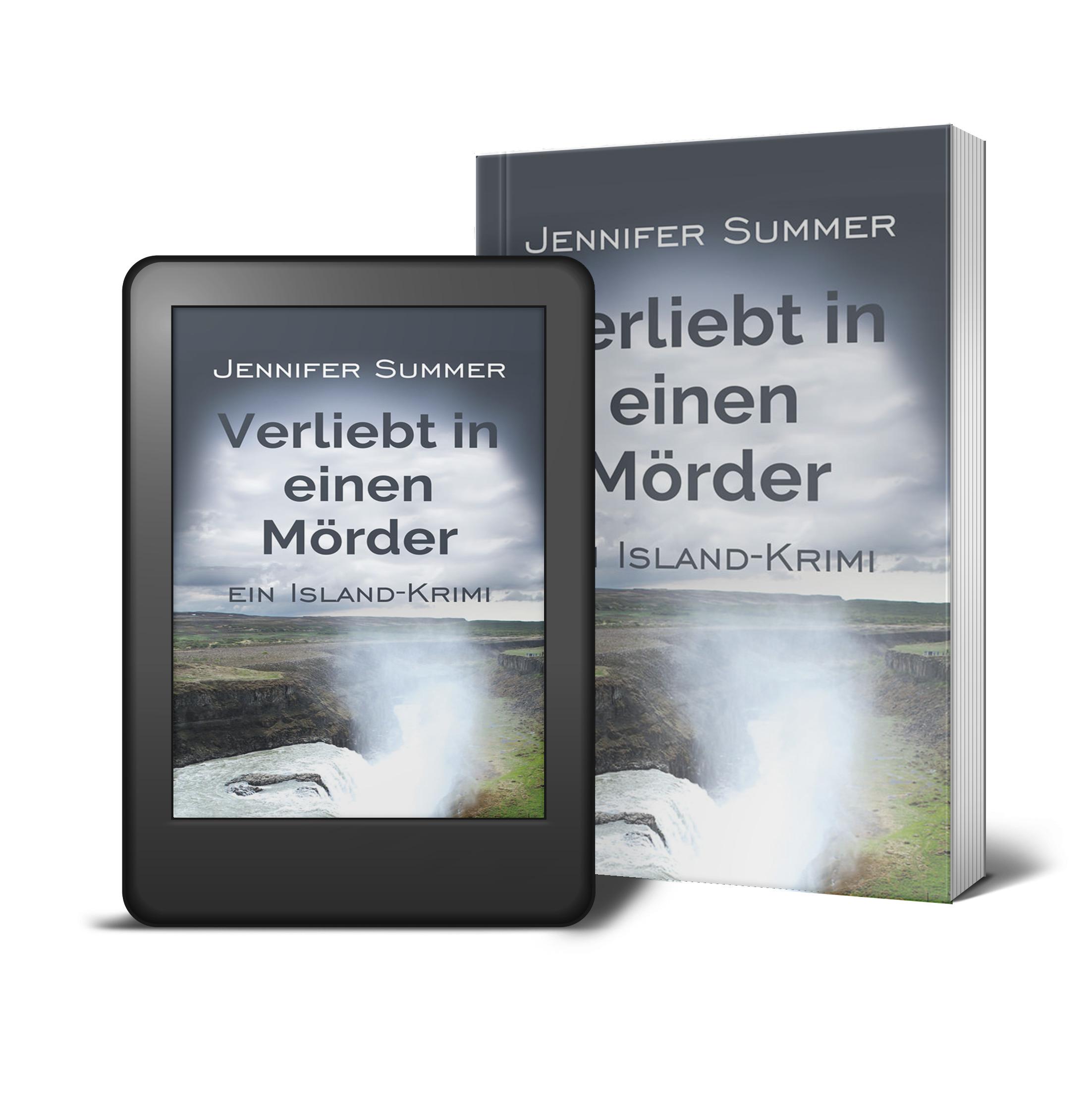 Verliebt in einen Mörder - ein romantischer Reisekrimi über Island von Jennifer Summer